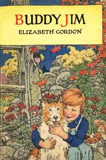 Buddy Jim ebook by Elizabeth Gordon,John Rae (Illustrated)