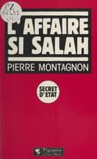 L'affaire Si Salah ebook by Pierre Montagnon
