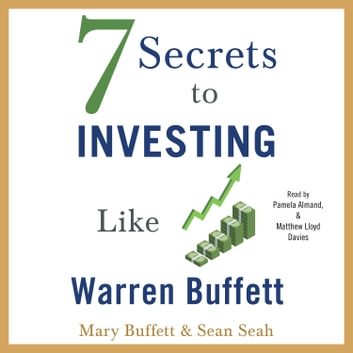 7 Secrets to Investing Like Warren Buffett audiobook by Mary Buffett,Sean Seah