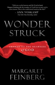 Wonderstruck - Awaken to the Nearness of God ebook by Margaret Feinberg