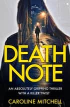 Death Note - An Absolutely Gripping Thriller With a Killer Twist ebook by