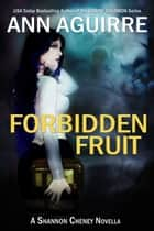 Forbidden Fruit ebook by Ann Aguirre