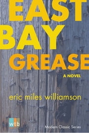 East Bay Grease ebook by Eric Miles Williamson