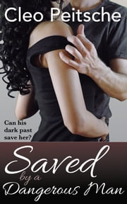 Saved by a Dangerous Man ebook by Cleo Peitsche