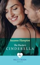 The Doctor's Cinderella (Mills & Boon Medical) ebook by Susanne Hampton