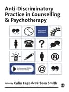 Anti-Discriminatory Practice in Counselling & Psychotherapy ebook by