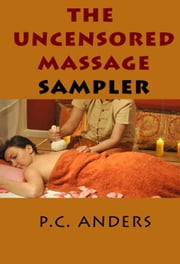 The Uncensored Massage Sampler ebook by P.C. Anders