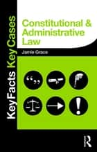Constitutional and Administrative Law ebook by Jamie Grace