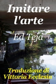 Imitare l'arte ebook by Ed Teja