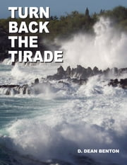 Turn Back The Tirade ebook by D. Dean Benton