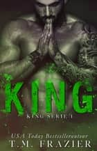 King ebook by T.M. Frazier