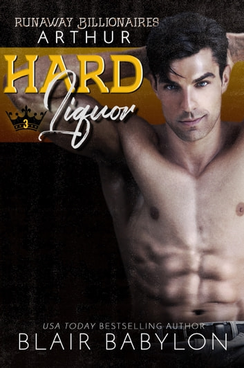 Hard Liquor - Arthur Duet #2, A Contemporary Espionage Romantic Suspense Novel eBook by Blair Babylon