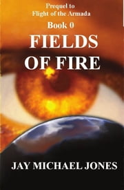 0 Fields of Fire ebook by Jay Michael Jones