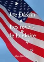 Joe Dassin: Les revers de la gloire eBook by Alain-Guy Aknin