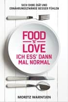 Food 'n' Love - Ich ess' dann mal normal ebook by Moritz Warntjen