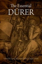 The Essential Durer ebook by Silver, Larry