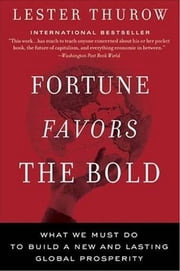 Fortune Favors the Bold ebook by Lester C. Thurow
