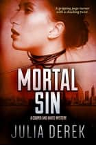 Mortal Sin - A gripping page-turner with a shocking twist ebook by Julia Derek