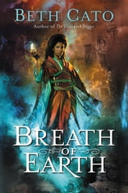 Breath of Earth - A Novel ebook by Beth Cato