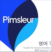 Pimsleur English for Korean Speakers Level 1 Lessons 1-5 - Learn to Speak and Understand English as a Second Language with Pimsleur Language Programs audiobook by Pimsleur