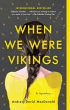When We Were Vikings ebook by Andrew David MacDonald