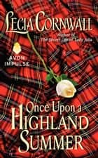 Once Upon a Highland Summer ebook by Lecia Cornwall