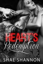 Heart's Redemption - Breaking Protocol, #6 ebook by Shae Shannon