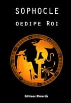 Oedipe Roi ebook by Sophocle