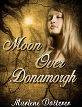 Moon Over Donamorgh ebook by Marlene Dotterer