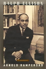 Ralph Ellison ebook by Arnold Rampersad