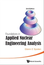 Foundations in Applied Nuclear Engineering Analysis ebook by Glenn E Sjoden