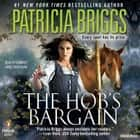 The Hob's Bargain audiobook by Patricia Briggs