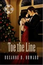 Toe the Line ebook by Roxanne D. Howard