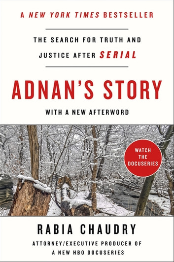 Adnan's Story - The Search for Truth and Justice After Serial ebooks by Rabia Chaudry