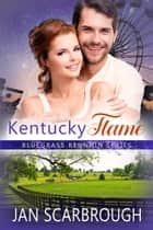 Kentucky Flame ebook by Jan Scarbrough
