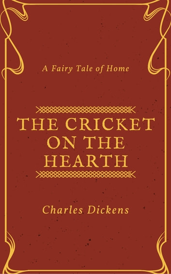 The Cricket on the Hearth (Illustrated by Maclise, Leech, Doyle, Landseer and Stanfield)
