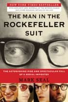 The Man in the Rockefeller Suit ebook by Mark Seal