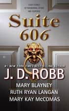 Suite 606 ebook by J. D. Robb, Mary Blayney, Ruth Ryan Langan,...