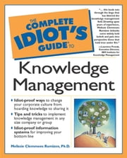 The Complete Idiot's Guide to Knowledge Management ebook by Melissie Clemmons Rumizen