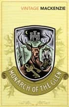 The Monarch of the Glen ebook by Compton Mackenzie