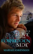 Love on the Forbidden Side ebook by Mariah  Ankenman