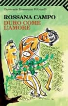 Duro come l'amore ebook by Rossana Campo