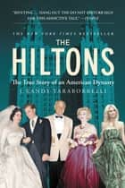The Hiltons - The True Story of an American Dynasty ebook by J. Randy Taraborrelli