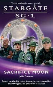 Stargate SG1-02: Sacrifice Moon ebook by Juliee Fortune