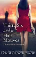 Thirty-Six and a Half Motives - A Rose Gardner Mystery ebook by Denise Grover Swank