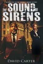 The Sound of Sirens ebook by David Carter