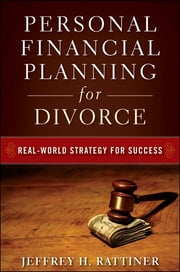 Personal Financial Planning for Divorce ebook by Jeffrey H. Rattiner
