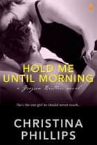 Hold Me Until Morning ebook by Christina Phillips