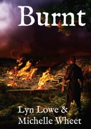 Burnt ebook by Lyn Lowe,Michelle Wheet