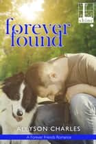 Forever Found ebook by Allyson Charles
